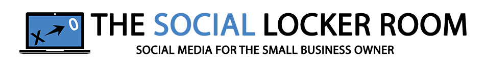 The Social Locker Room - Social Media for the Small Business Owner