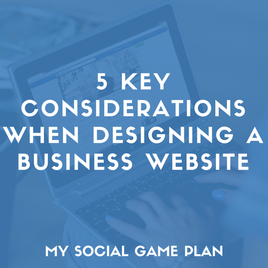 5 Key Considerations When Designing a Business Website