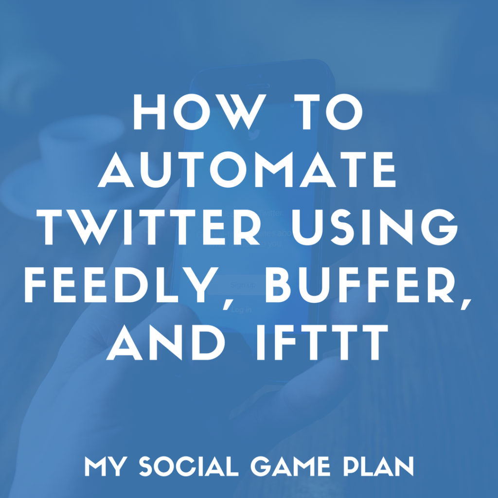 How To Automate Twitter Using Feedly, Buffer, and IFTTT2