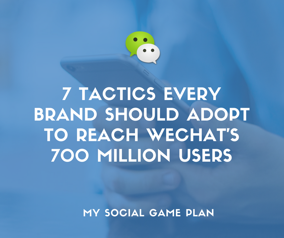 7 Tactics Every Brand Should Adopt to Reach WeChat's 700 Million Users