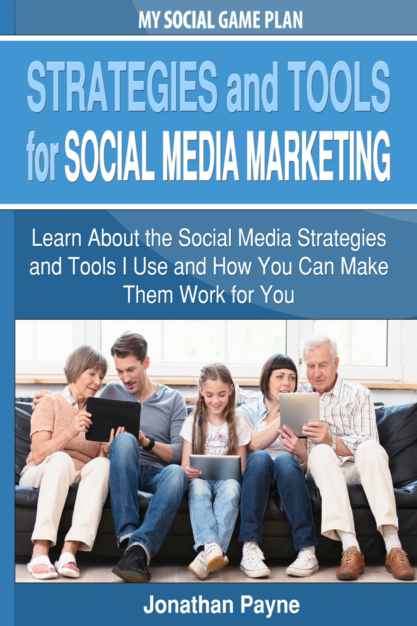 Social Media Marketing Strategy and Tools by Jonathan Payne