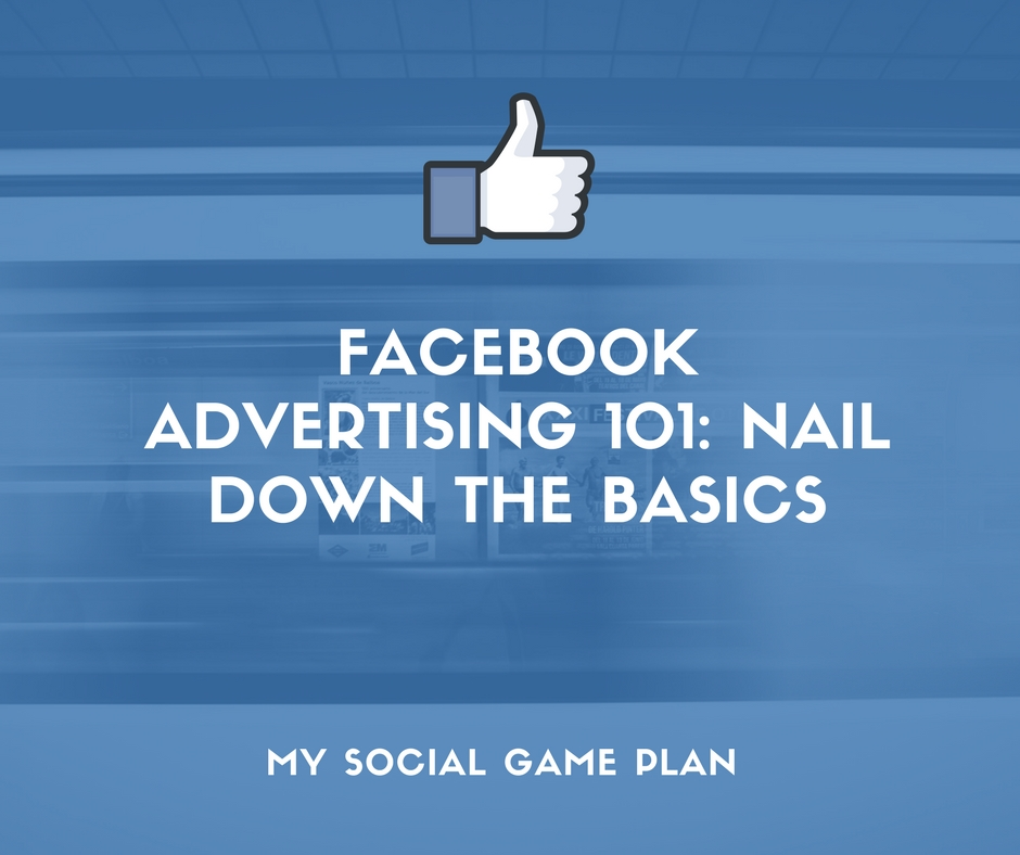 Facebook Advertising 101_ Nail Down The Basics (Infographic)