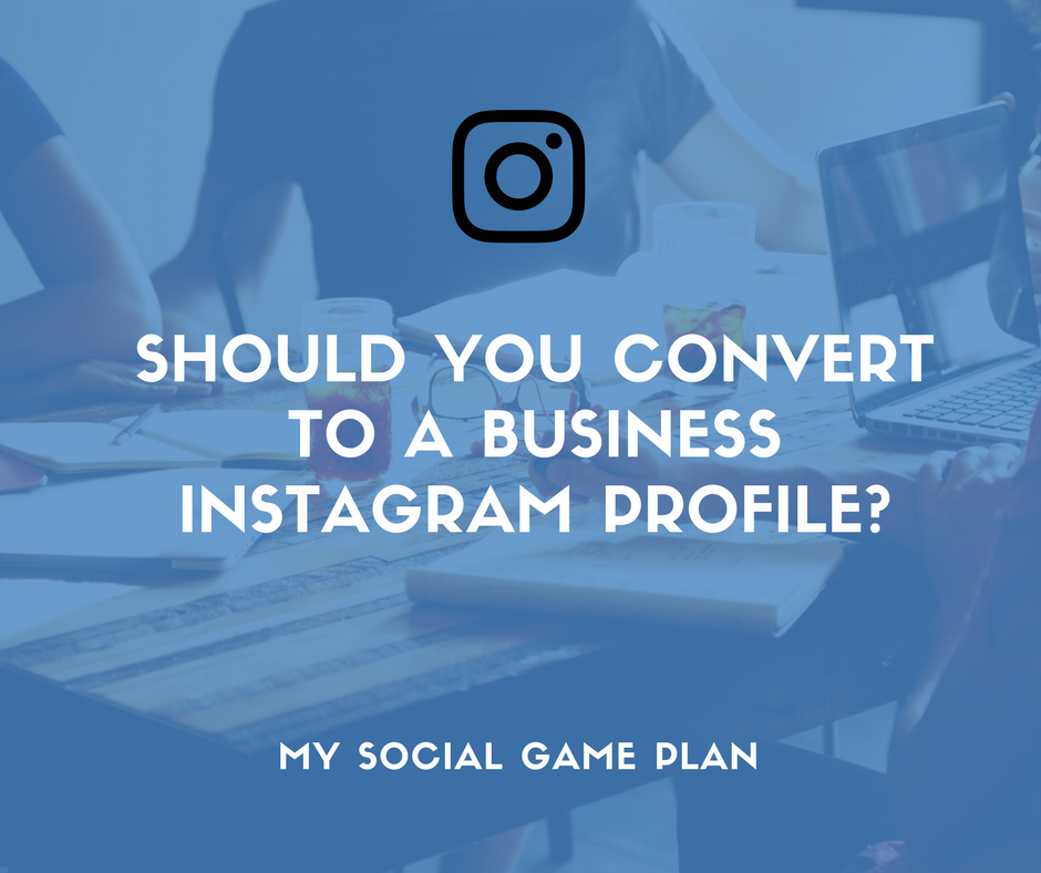 Should You Convert To A Business Instagram Profile