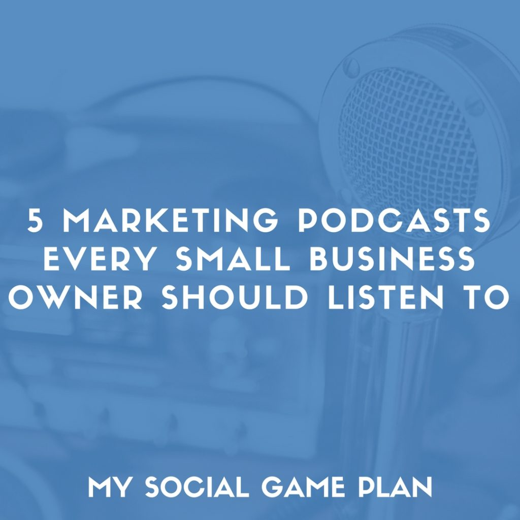 5 Marketing Podcasts Every Small Business Owner Should Listen To